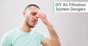 dangers of diy air filtration systems