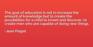 the goal of education is not to increase the amount of knowledge