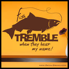 Fish Tremble When They Hear My Name With Salmon Graphic Vinyl Wall Decal Sold By Decal Drama On Storenvy