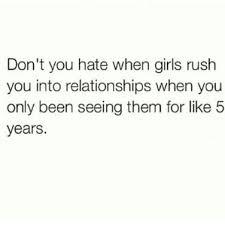 so impatient lol guysbelike girlsbelike boyfriendsbelike