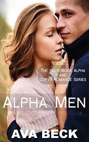Alpha Men: The Complete Alpha and Curvy Romance Series: Alpha Man Curvy BBW  Sweet and Steamy Romance Collection - Kindle edition by Beck, Ava. Romance  Kindle eBooks @ Amazon.com.