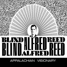 Blind Alfred Reed - Appalachian Visionary - Boomkat