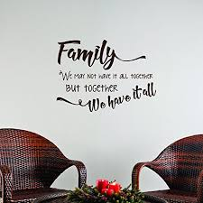 Family Together We Have It All Vinyl Wall Decal Stickers For Family Room Decor Choc Brown 23x17 Inch Walmart Com Walmart Com