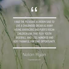 i had the pleasure as robin said t nolan ryan about thankful