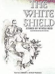 The White Shield - Kindle edition by Reed, Myrtle, Stevens, Dalton. Romance  Kindle eBooks @ Amazon.com.