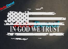 In God We Trust Flag Usa Vinyl Window Decal Sticker Jesus Love Car Truck 437 Car Sticker Design American Flag Decal Custom Decal Stickers