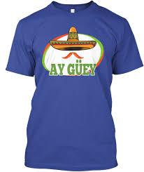 ay guey mexican cinco de mayo gift
