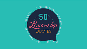 leadership quotes to inspire the leader in you