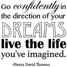 Henry David Thoreau Quote Inspirational Vinyl Wall Decal Go Confidently In The Direction Of Your Dreams Live The Life You Imagined 20 X20 Walmart Com Walmart Com
