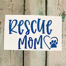 Rescue Mom Decal Pet Decal Dog Decal Etsy In 2020 Dog Decals Rescue Pets