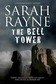 The Bell Tower: A haunted house mystery: 6 (A Nell West and Michael Flint  Haunted House Story): Amazon.co.uk: Rayne, Sarah: 9780727885593: Books
