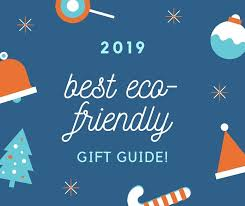 2019 holiday gift guide best eco