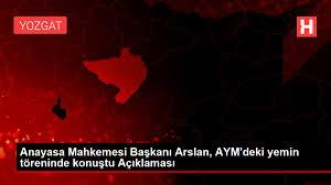 Son dakika haberleri! Anayasa Mahkemesi Başkanı Arslan, AYM'deki yemin  töreninde konuştu Açıklaması - Haber