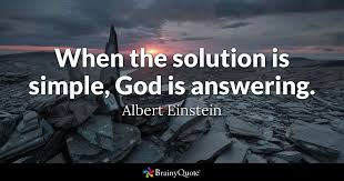 albert einstein when the solution is simple god is