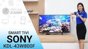 Android Tivi Sony 43 inch KDL-43W800F có trả góp, giá tốt