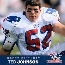 Happy Birthday, Ted Johnson! - New England Patriots Alumni | Facebook