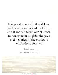 it is good to realize that if love and peace can prevail on