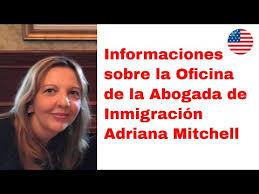 Informaciones sobre la Oficina de la Abogada de Inmigración Adriana Mitchell  - YouTube