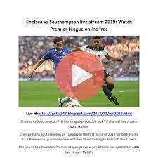 Chelsea vs Southampton live stream 2019 ...