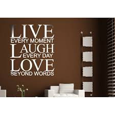 Wall Quote Vinyl Decal Live Every Moment Laugh Every Day Love Beyond Words Au