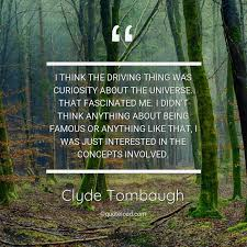 i think the driving thing was cur clyde tombaugh quoteload