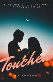 Touched - Twila James - Wattpad