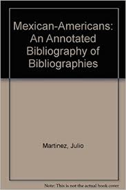 Mexican-Americans: An Annotated Bibliography of Bibliographies:  Amazon.co.uk: Martinez, Julio, Burns, Ada: 9780882477367: Books