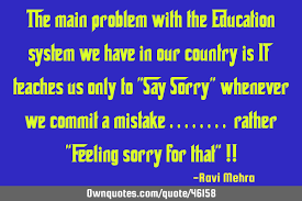 the main problem the education system we have in our