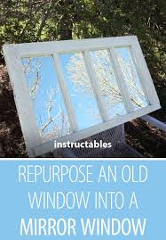 repurpose an old window into a mirror