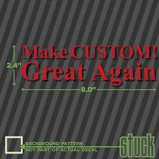 Amazon Com Make Custom Great Again 8 0 X2 4 Vinyl Decal Sticker Customizable America Usa Automotive