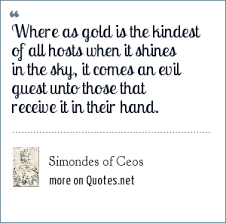 simondes of ceos where as gold is the kindest of all hosts when