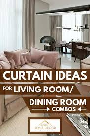 Curtain Ideas For Living Room Dining Room Combos Home Decor Bliss