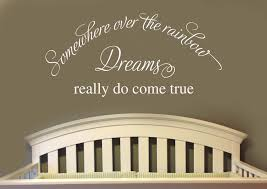 Somewhere Over The Rainbow Dreams Come True Nursery Quotes Vinyl Wall Lettering Decal 39 Colors And Large Size Options