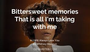 bittersweet memories that is all i m taking me gif quotes