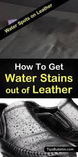 how to get water stains out of leather
