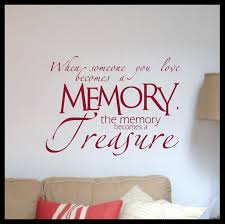 When Someone You Love Becomes A Memory The Memory Becomes A Treasure V Decal Drama