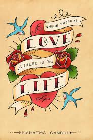 where there is love there is life mahatma gandhi quote me