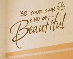 com be your own kind of beautiful inspirational