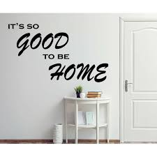 Winston Porter It S So Good To Be Home Vinyl Family Quote Wall Decal Wayfair