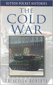 The Cold War (Sutton Pocket Histories): Roberts, Priscilla: 9780750924375:  Amazon.com: Books