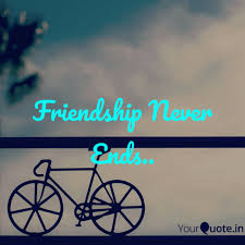 friendship never ends quotes writings by amiyo das yourquote