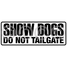 Show Dogs Do Not Tailgate Vehicle Decal Etsy