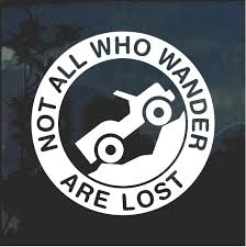 Jeep Not All That Wander Are Lost Jeep Decal Stickers Aftermarket Replacement Non Factory Custom Sticker Shop