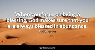 joel osteen when you focus on being a blessing god
