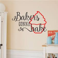 Bakers Gonna Bake Wall Quotes Decal Wallquotes Com
