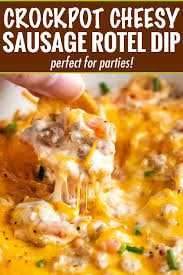 cheesy crockpot sausage rotel dip the