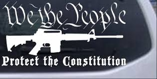 We The People Protect The Constitution Ar 15 Car Or Truck Window Decal Sticker Rad Dezigns