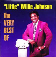 "Little"" Willie Johnson* - The Very Best Of ""Little"" Willie Johnson ..."