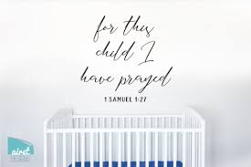 For This Child I Have Prayed 1 Samuel 1 27 Vinyl Decal Wall Art De Airetgraphics