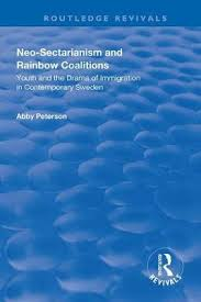 Neo-sectarianism and Rainbow Coalitions : Abby Peterson : 9781138333659